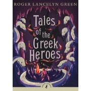 Tales of the Greek Heroes by Dr Roger Lancelyn Green