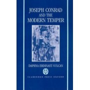 Joseph Conrad and the Modern Temper by Daphna Erdinast-Vulcan
