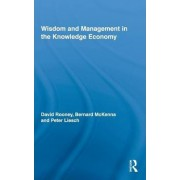 Wisdom and Management in the Knowledge Economy by David Rooney