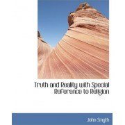 Truth and Reality with Special Reference to Religion by John Smyth