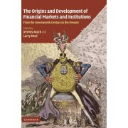 The Origins and Development of Financial Markets and Institutions by Jeremy Atack