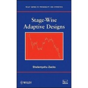 Stage-Wise Adaptive Designs by Shelemyahu Zacks