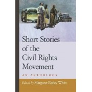 Short Stories of the Civil Rights Movement by Margaret Earley Whitt