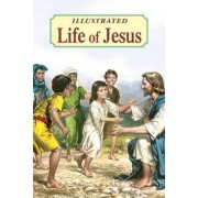 Illustrated Life of Jesus by Reverend Lawrence G Lovasik