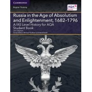 A/AS Level History for AQA Russia in the Age of Absolutism and Enlightenment, 1682-1796 Student Book by John Oliphant