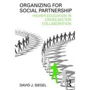 Organizing for Social Partnership by David J. Siegel