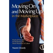Moving on and Moving Up in the Marketplace by Naomi Dowdy