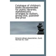 Catalogue of Children's Books Recommended for Public Libraries by Ontario Library Association