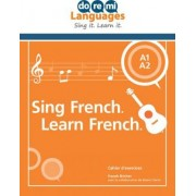 Sing French. Learn French. (French) by Franck Brichet