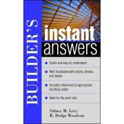 Builder's Instant Answers by Sidney M. Levy