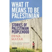 What it Means to be Palestinian by Dina Matar