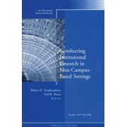 Conducting Institutional Research in Non-campus-based Settings by IR (Institutional Research)