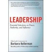 LEADERSHIP: Essential Selections on Power, Authority, and Influence by Barbara Kellerman