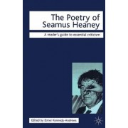 The Poetry of Seamus Heaney by Elmer Kennedy-Andrews