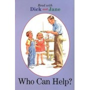 Dick and Jane: Who Can Help? by Penguin Young Readers