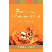 From a Cook to Professional Chef by Benny Diaz
