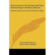 Selections from the Charges and Other Detached Papers of Baron Alderson by Edward Hall Alderson