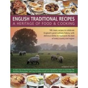 English Traditional Recipes: A Heritage of Food & Cooking by Annette Yates