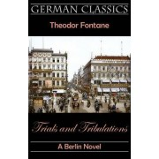 Trials and Tribulations. A Berlin Novel (Irrungen, Wirrungen) by Theodor Fontane