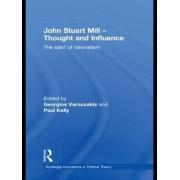 John Stuart Mill - Thought and Influence by Georgios Varouxakis