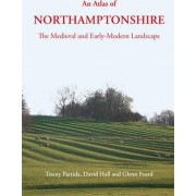 An Atlas of Northamptonshire by Glenn Foard