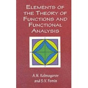 Elements of the Theory of Functions and Functional Analysis by A. N. Kolmogorov