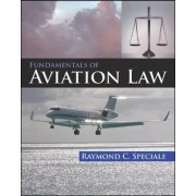 Fundamentals of Aviation Law by Raymond C. Speciale