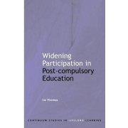Widening Participation in Post-compulsory Education by Liz Thomas