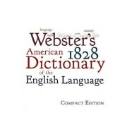 Webster's 1828 American Dictionary of the English Language by Noah Webster
