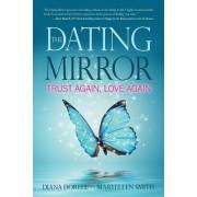 The Dating Mirror: Trust Again, Love Again