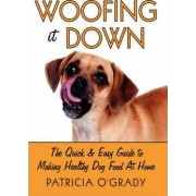 Woofing it Down by Patricia O'Grady