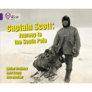 Captain Scott: Journey to the South Pole by Collins Big Cat