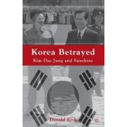 Korea Betrayed by Donald Kirk