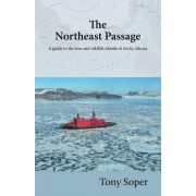 The Northeast Passage: A Guide to the Seas and Wildlife Islands of Arctic Siberia