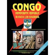 Congo Dem. Republic Business Law Handbook by USA International Business Publications