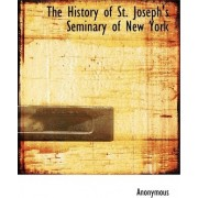 The History of St. Joseph's Seminary of New York by Anonymous