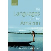 The Languages of the Amazon by Distinguished Professor Australian Laureate Fellow and Director of the Language and Culture Research Centre Alexandra Y Aikhenvald