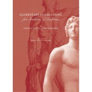 Elementary Instructions for Students of Sculpture by . Carradori