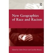 New Geographies of Race and Racism by Caroline Bressey