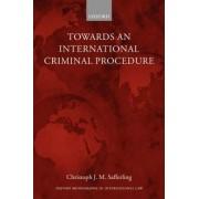 Towards an International Criminal Procedure by Christoph Safferling