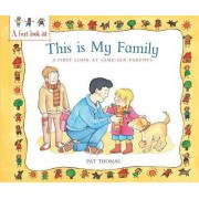 A First Look at: Same-Sex Parents: This is My Family by Pat Thomas