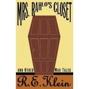 Mrs. Rahlo's Closet by R E Klein