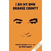 I Am My Own Orange County by Rick Lupert