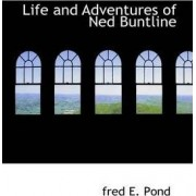 Life and Adventures of Ned Buntline by Fred E Pond