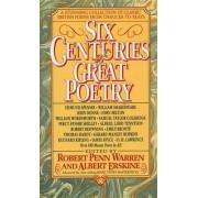 Six Centuries of Great Poetry by R.P. Warren