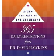 Along the Path to Enlightenment by David R. Hawkins