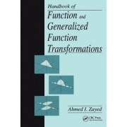 Handbook of Function and Generalized Function Transformations by Ahmed I. Zayed