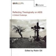 Reflecting Theologically on AIDS by Robin Gill