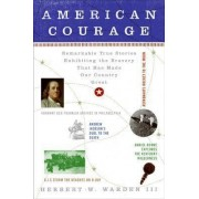 American Courage by III Herbert W Warden