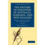 The History of Discovery in Australia, Tasmania, and New Zealand by William Howitt